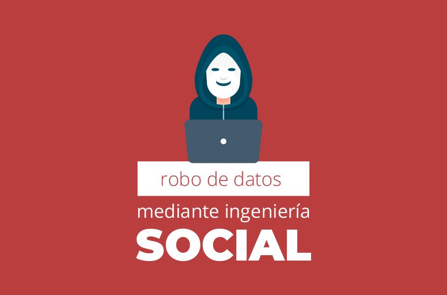 robo de datos mediante ingeniería social